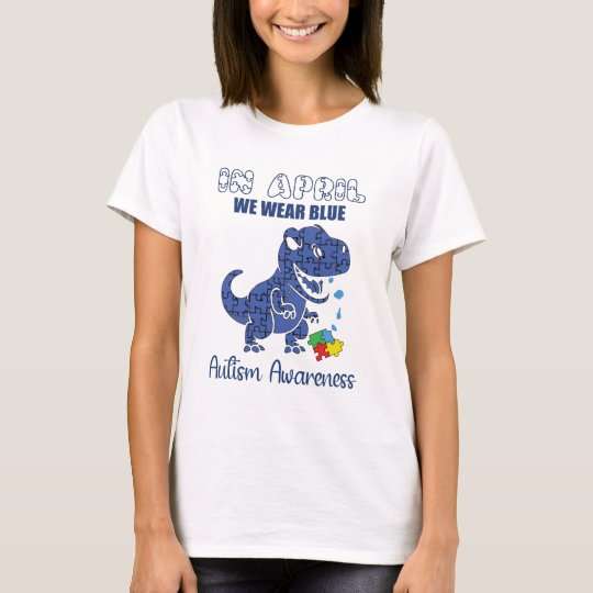 In April We Wear Blue Autism Awareness Dinosaur Shirt