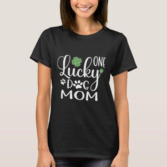 One Lucky Dog Mom shirt St Patricks Day