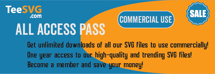 Teesvg All Access Pass Membership - Become a Member for Unlimited Downloads - Commercial use Licence