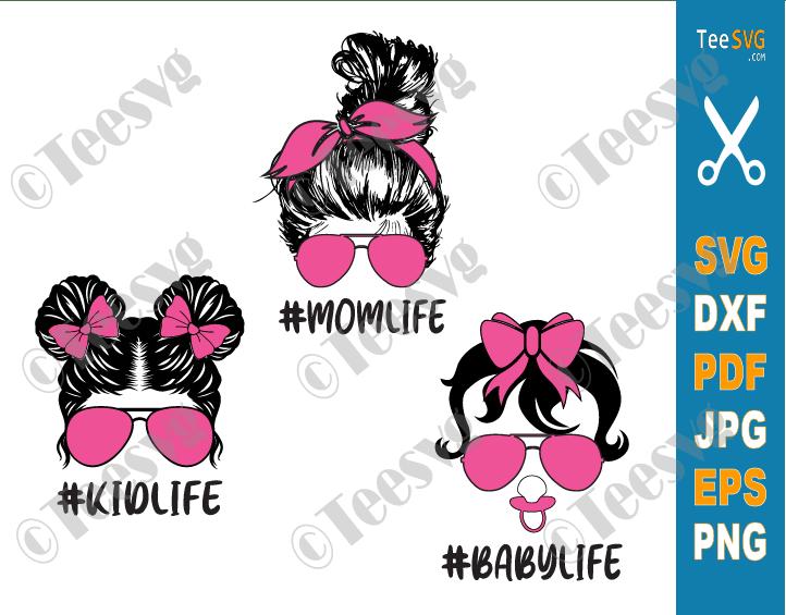 Baby Life Mom Life Kid Life SVG Files Bundle, Mom Daughter Son SVG, Messy Bun Family SVG, Momlife Kidlife Babylife PNG
