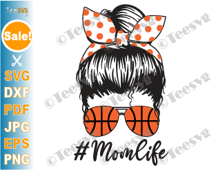 Basketball Mom SVG Files Basketball Mom Life SVG PNG Shirt Designs Mom Life Messy Bun Skull SVG Mama Gifts