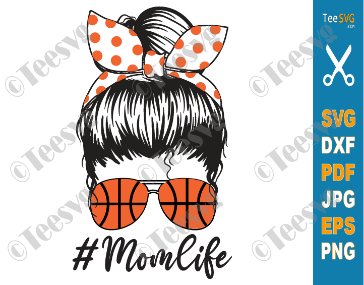 Basketball Mom SVG Files Basketball Mom Life SVG PNG Shirt Designs Mom Life Messy Bun Skull SVG Mama Gifts