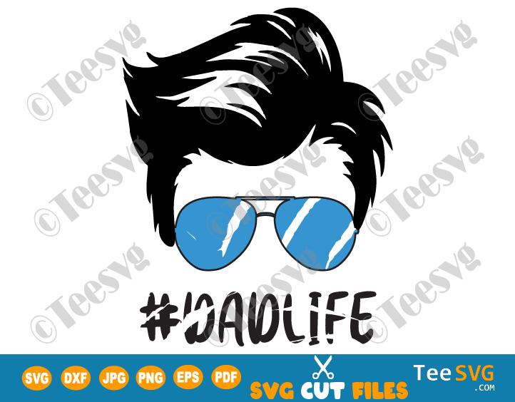 Dad Life SVG, Dad Life Decal, Dad Life PNG, Dad Sunglasses Cricut, DadLife Daddy SVG Files