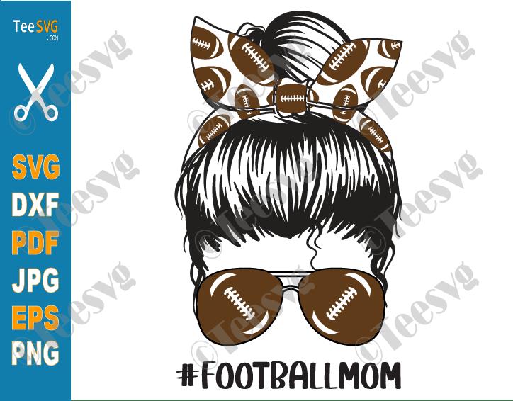 Football Mom SVG PNG Sublimation Design Mama Messy Mom Bun Hair Sunglasses Headband Mom Life PNG