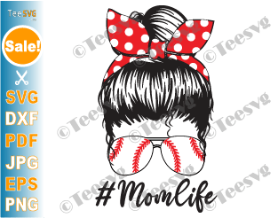 Mom Life Baseball SVG PNG Funny Messy Bun Baseball Mom SVG Files Cricut Shirt Design