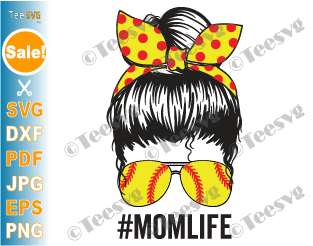 Mom Life Softball SVG PNG Messy Bun Shirt Designs Softball Mom SVG Files Softball Mom Sublimation Tumbler Design