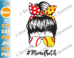 Mom of Both Softball Baseball SVG PNG Shirt Sublimation Funny Baseball Softball Mom SVG Mom Messy Bun Sunglasses SVG