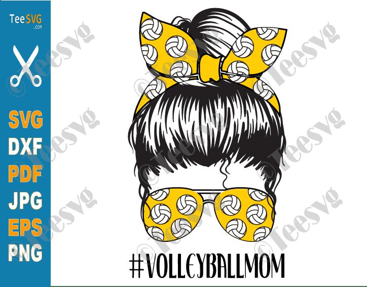 Volleyball Mom SVG PNG Volleyball Mom Life SVG Messy Bun Mama Shirt Designs Cricut Sublimation
