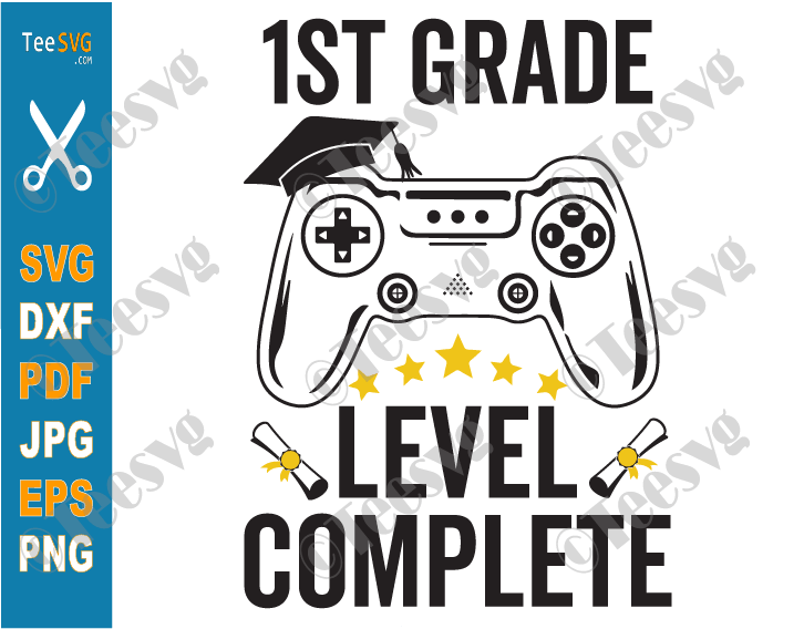 1st Grade Level Complete SVG First Grade Gamer Graduation Class of 2021 Video Games Gaming End of School PNG