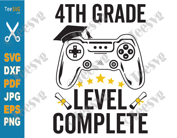4th Grade Level Complete SVG Fourth Grade Graduation Gamer Class of 2021 PNG