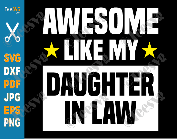 Awesome Like My Daughter In Law SVG PNG Family Lovers Mom Dad Daughter Mothers Day Fathers Day Quotes