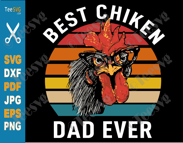 Best Chicken Dad Ever SVG Funny Father's Day Vintage Chicken Daddy Shirt PNG