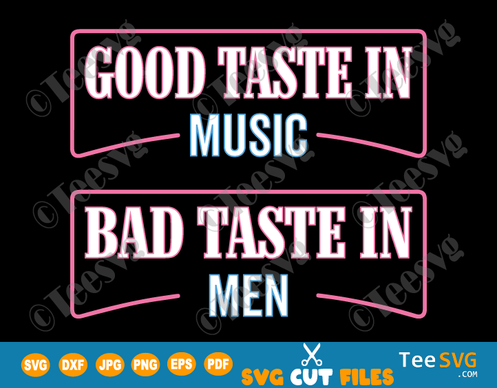 Good Taste in Music Bad Taste in Men SVG PNG Funny Sarcasm Boho Country Music Sublimation