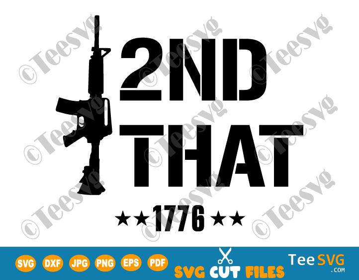 I 2nd That SVG I Second That SVG Funny Ar15 Second Amendment Rifle Pro Gun Firearm 1776 Patriotic