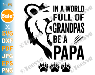 In A World Full Of Grandpas Be A Papa SVG PNG Funny Fathers Day Papa Bear SVG Daddy Grandfather Vector