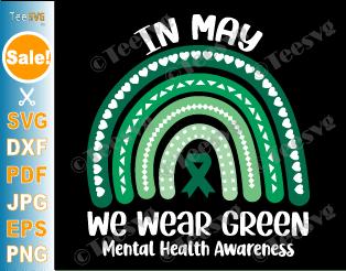 In May We Wear Green SVG Mental Health Awareness SVG PNG Green Rainbow Green ribbon