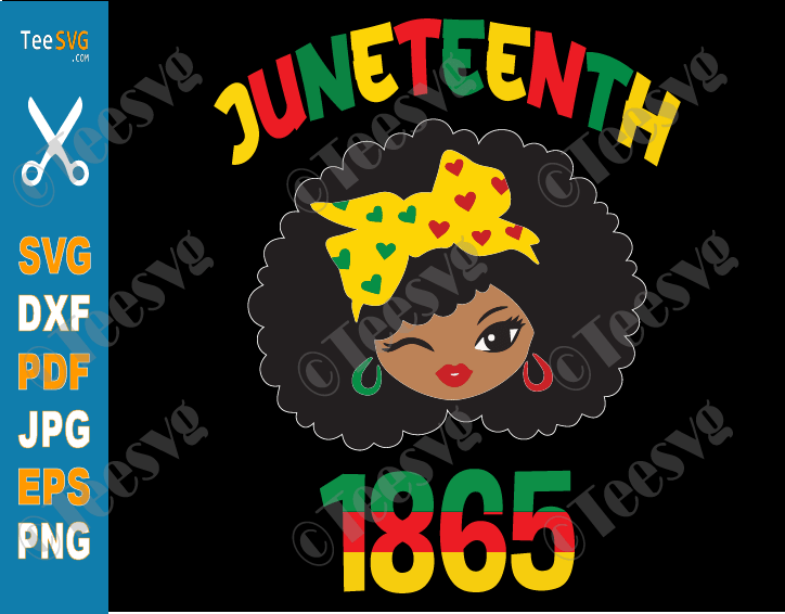 Juneteenth SVG PNG Cute Black Girl Afro Girl Queen Kids Americans Independence 1865