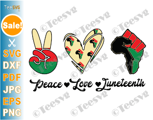 Peace Love Juneteenth SVG PNG Shirt Image Black Pride Freedom Independence day June 19th 1865