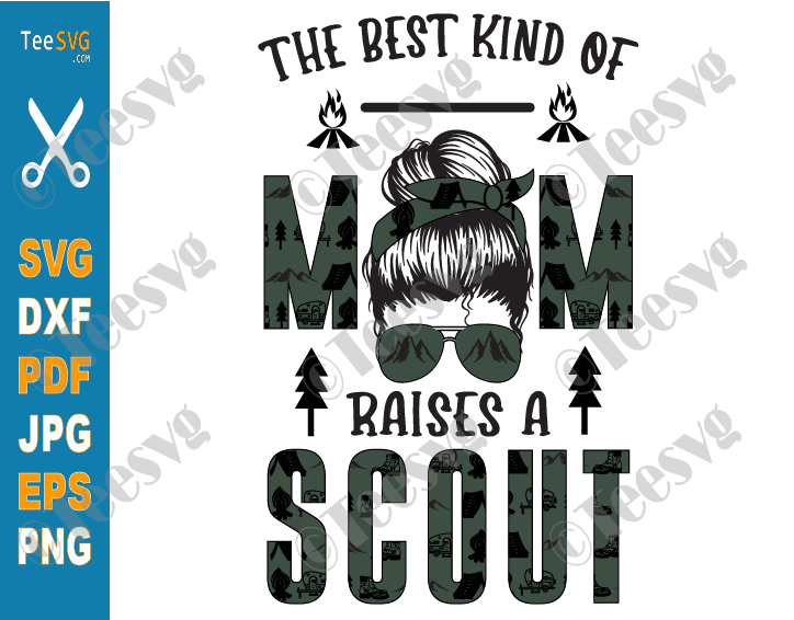 The Best Kind Of Mom Raises A Scout SVG Mothers Day Scout Mom SVG PNG