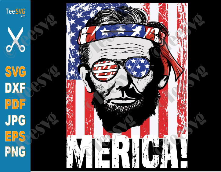 Abraham Lincoln SVG Merica 4th of July SVG Distressed American Flag USA Sunglasses Fourth of July PNG