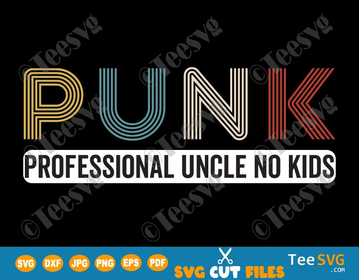 Punk Professional Uncle No Kids SVG PNG Vintage Punk Definition Pro Uncle Gift Ideas Funny Uncles Family Quotes