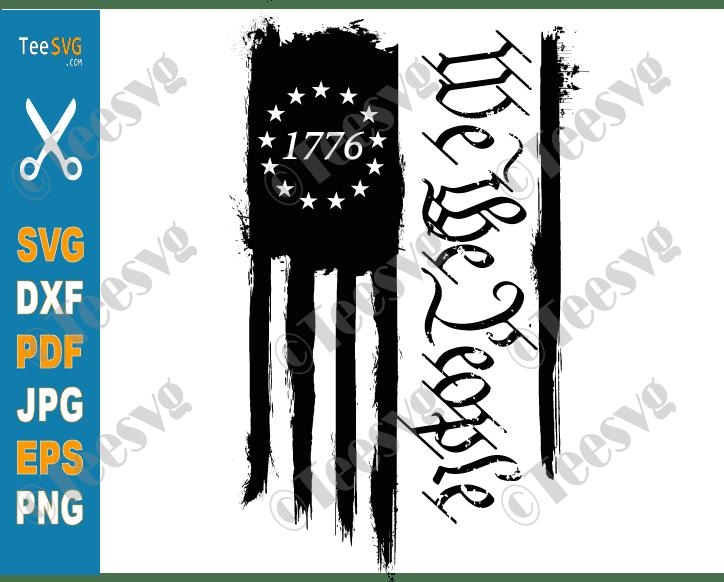 We The People SVG 1776 Patriotic PNG File Vintage Old 4th of July American Flag USA Patriotisms Cricut Vector