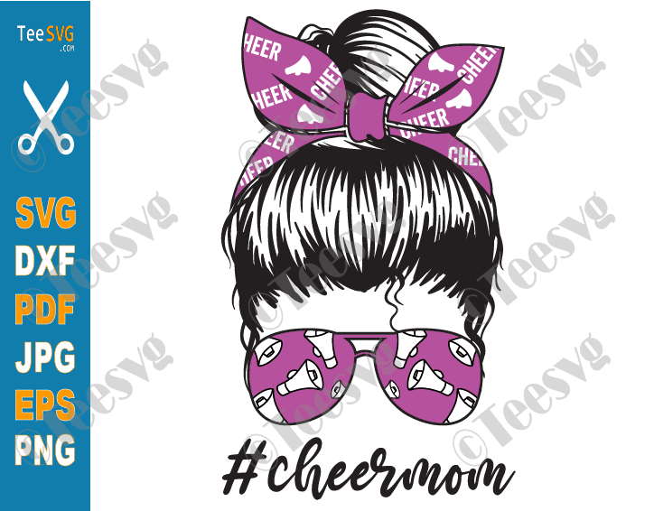 Cheer Mom SVG PNG, Messy Bun, Proud Cheer Mom Life Squad Shirts SVG Files, Cheerleader, Cheerleading Coach, Cutting for Cricut