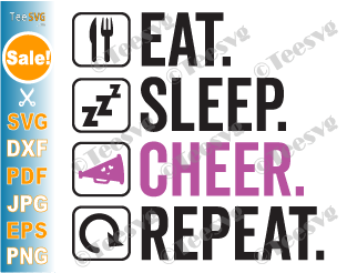 Cheerleader SVG Eat Sleep Cheer Repeat SVG Love Cheerleading SVG Files