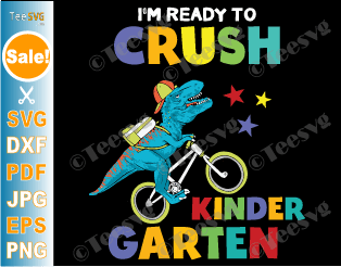 I'm Ready To Crush Kindergarten SVG Back to School Kids T Rex Dino Biking and Cycling Bicycle First Day of School PNG