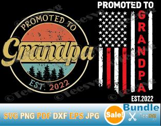 Promoted To Grandpa 2022 SVG PNG Bundle Grandfather Vintage American Flag New Grandpa, Future Grandpa, Grandpa To Be, Grandpa Established EST 2022