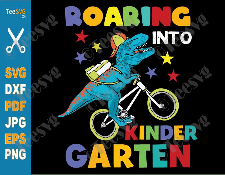 Roaring into Kindergarten SVG Dinosaur Kids Back to School PNG Pre k Preschool T Rex Bicycle Cricut Shirt