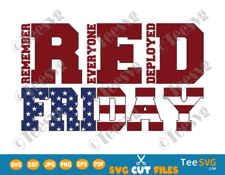 RED Friday SVG PNG Remember Everyone Deployed American US Flag Military Army Navy Soldier Veteran Air force Marines Cut File