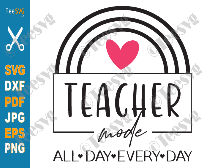 Teacher Mode SVG All Day Everyday Funny Teacher Life Shirt Teaching Mode Off On Activated Cricut PNG Diy Gifts for Teachers