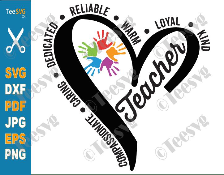 Teacher SVG, Character, Teacher Life SVG, Compassionate, Caring, Dedicated, Reliable, Warm, Loyal, be kind SVG, Heart Shape, Handprints, Cricut PNG PDF DXF EPS