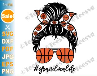Basketball Grandma SVG PNG Messy Bun Hair Grandma Life SVG Granny Cricut Shirt