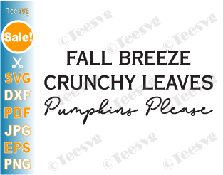 Fall Breeze Crunchy Leaves Pumpkins Please SVG, PNG, Fall SVG, Fall Sign SVG, and Autumn Leave, Halloween, Thanksgiving, PNG Sublimation Download