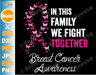 Fight Breast Cancer SVG Butterfly, In This Family We Fight Together SVG, Pink Ribbon, Survivor Cancer Awareness, Shirt Gifts