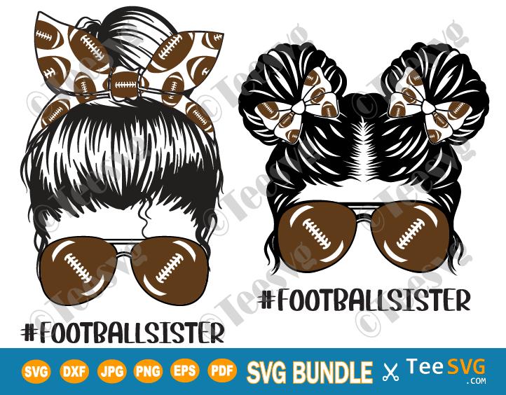 Football Sister SVG PNG Bundle Messy Bun Little Sister Football Soccer Shirt Sports Cricut Craft