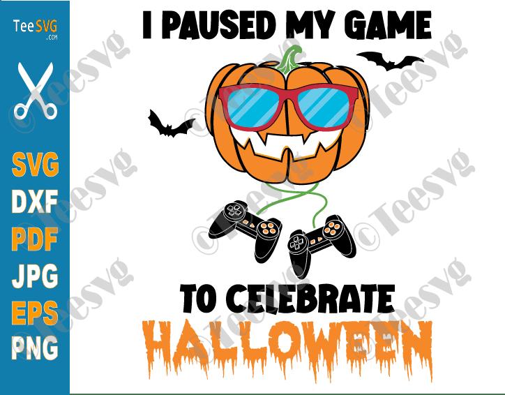 I Paused my Game to Celebrate Halloween SVG, PNG, Halloween Gamer SVG, Gaming, Funny Gamer Boy Girl Kids Pumpkin Shirt