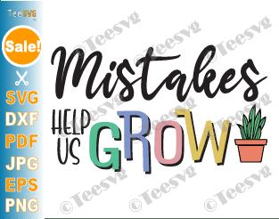 Mistakes Help Us Grow SVG, Student Teacher SVG, Inspirational SVG Quotes, Proud Teacher SVG, Teaching Inspiration, Teacher Life Shirt