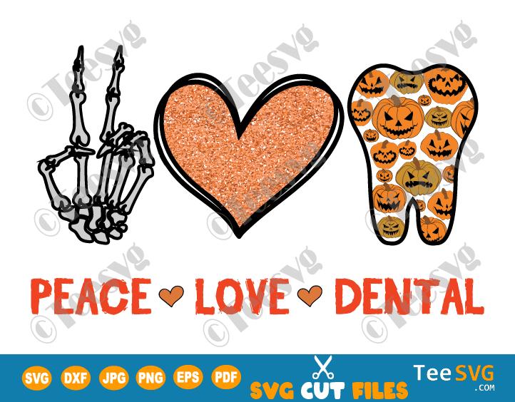 Peace Love Dental SVG Halloween Dentist Hygienist Dental Assistant Skeleton Hand Heart Teeth PNG Sublimation