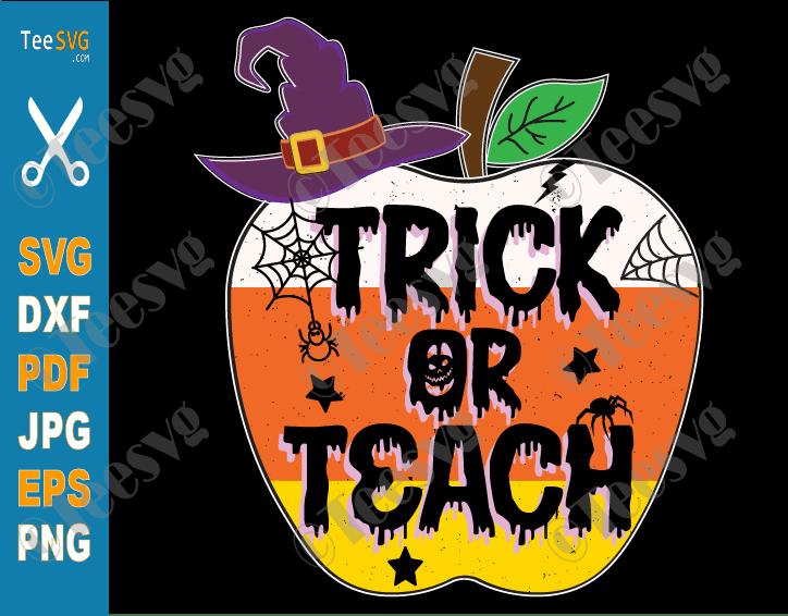 Trick or Teach SVG Apple, PNG Sublimation, Funny Halloween Teacher SVG, Teacher Life Cricut Cut Files