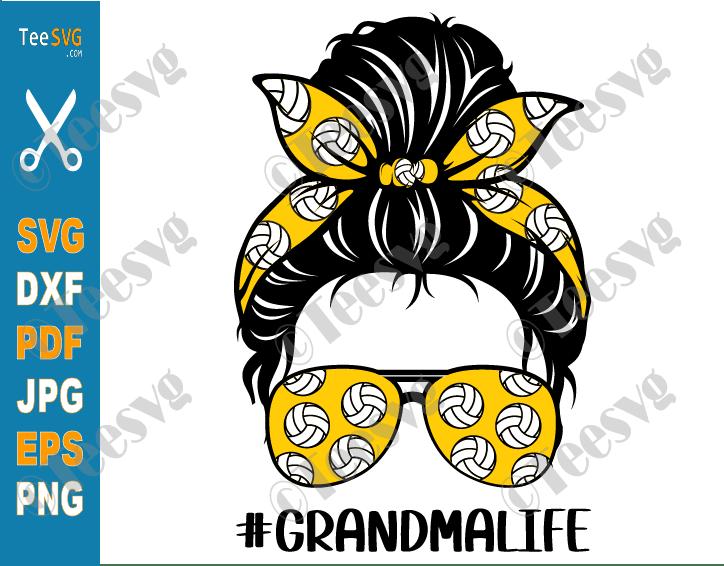 Volleyball Grandma SVG Messy Bun Grandma Life SVG Granny Shirt PNG