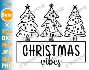 Christmas Vibes SVG PNG Christmas Tree SVG Files Shirt Sweater Sweatshirt Mug Gift Sublimation Design Cricut Cut File