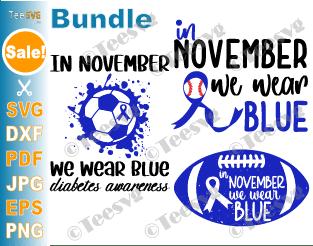 In November We Wear Blue SVG PNG Bundle Football Soccer Baseball Diabetes Awareness Month Sports Ribbon Shirt Sublimation