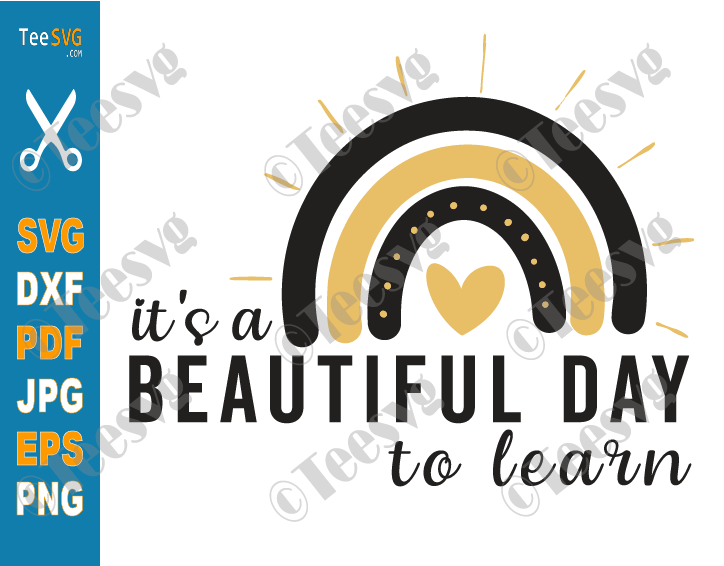 It's A Beautiful Day To Learn SVG Teacher Life Rainbow SVG Cute School Teacher Quotes Gift Sayings PNG Mug Shirt Ideas .