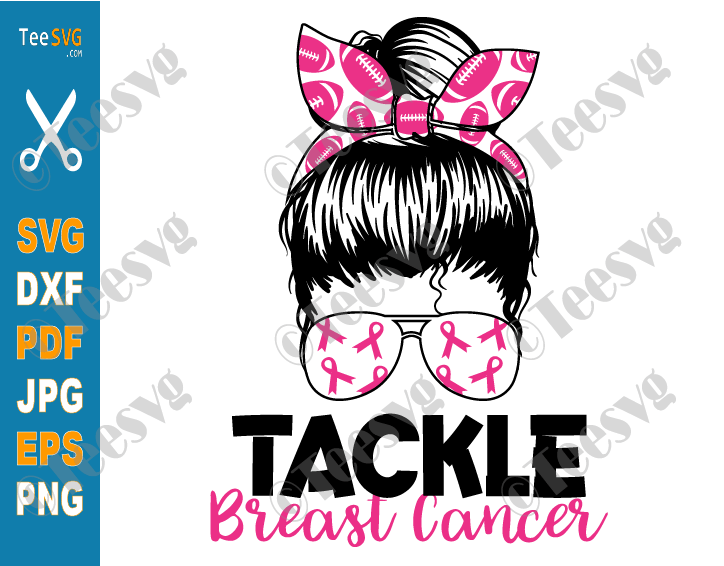 Tackle Breast Cancer Football SVG PNG Messy Bun Breast Cancer Awareness Survivor Pink Ribbon