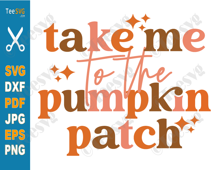 Take Me To The Pumpkin Patch SVG Sparkle Halloween Fall Autumn Thanksgiving Retro PNG Sublimation
