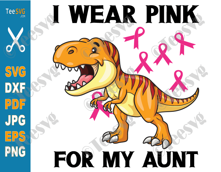 Wear Pink For My Aunt SVG Kids Dinosaur Breast Cancer Awareness Ribbon Auntie Shirt PNG